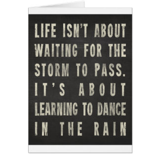 Life Is Learning To Dance In The Rain Card