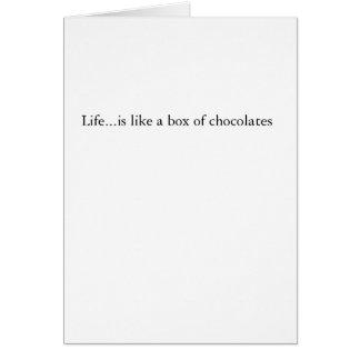 Life...is like a box of chocolates card