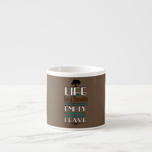 Life is Like a Box of Chocolates Quote Print Espresso Mugs
