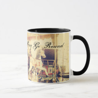 Life is Like a Merry Go Round Mug