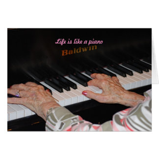 Life is like a piano card