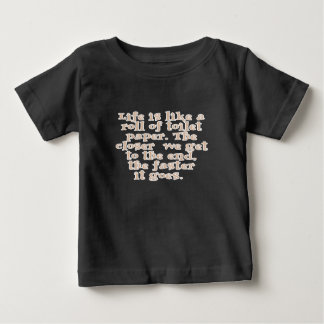 Life is like a roll of toilet paper... tee shirt