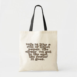 Life is like a roll of toilet paper... tote bag