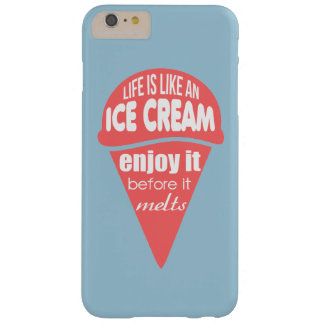 Life is like an ice cream (pink) barely there iPhone 6 plus case