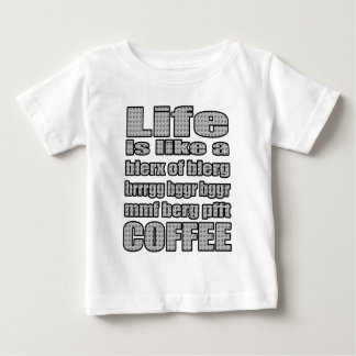Life is like baby T-Shirt