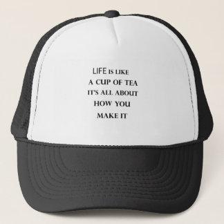 life is like cup of tea trucker hat