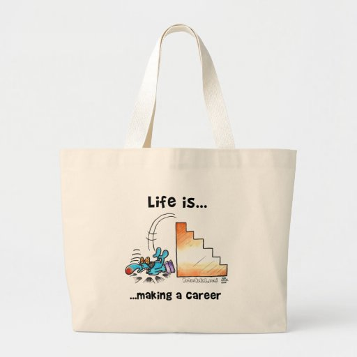 Life is Making a Career Tote Bags