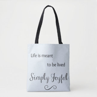 Life is Meant to be Lived Simply Joyful Tote