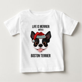 Life is Merrier with a Boston Terrier Baby T-Shirt