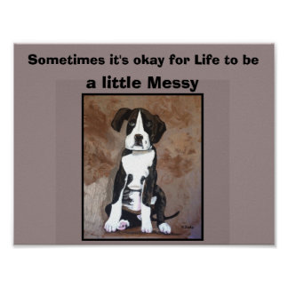 LIFE IS MESSY Dog Poster for Any Dog Lover