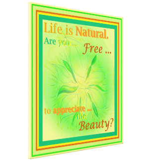 Life is Natural Spring Glow Art Inspiration Canvas Print