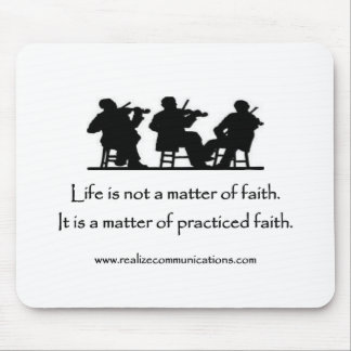 Life is Not a Matter of Faith.  MOUSE PAD