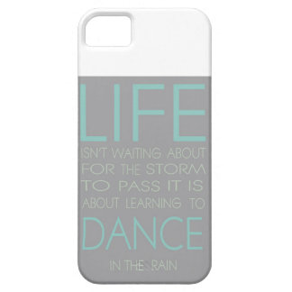Life is Not About Waiting For The Storm To Pass It iPhone 5 Cover