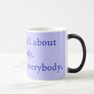 Life is not all about anybody. magic mug