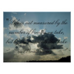"""""""Life is not measured by the number of breaths..."""" Poster"""