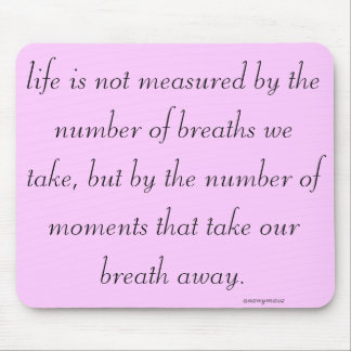 """Life is not measured..."" Mouse Pad"