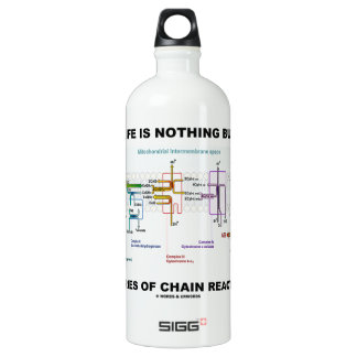 Life Is Nothing But A Series Of Chain Reactions SIGG Traveller 1.0L Water Bottle
