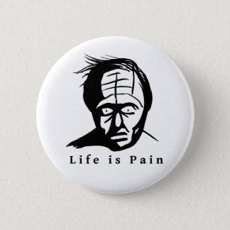 Life is Pain 6 Cm Round Badge