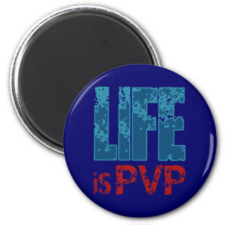 Life is PVP Gamer Design 6 Cm Round Magnet