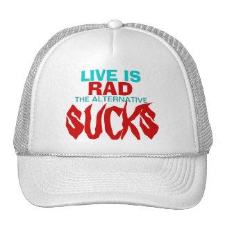 LIFE IS RAD ... THE ALTERNATIVE SUCKS - CAP