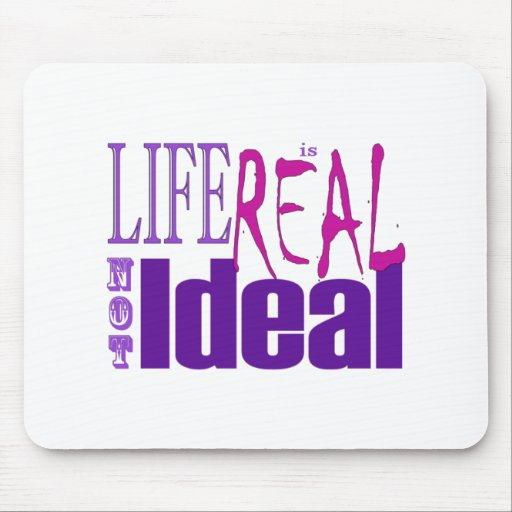 Life is Real Mouse Pad