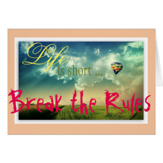 Life is Short, Break the Rules. Note Card