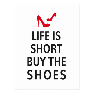 Life is short, buy the shoes postcard