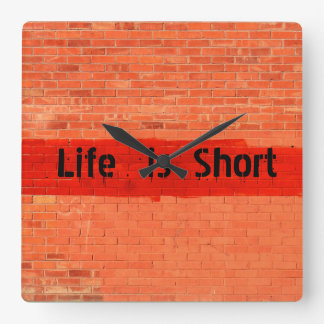 """Life is Short"" Customizable Square Wall Clock"