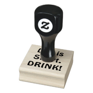 Life is Short. DRINK Rubber Stamp