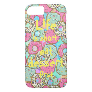 Life is short, eat dessert first || Donuts iPhone 8/7 Case