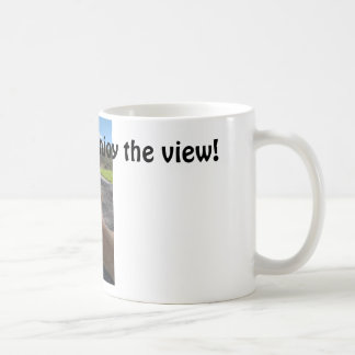 Life is short. Enjoy the view! Mug