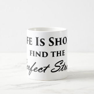 Life Is Short, Find the Perfect Stride Mug