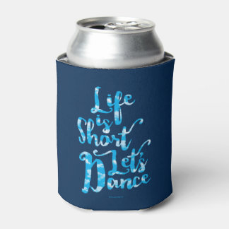 Life Is Short Let's Dance