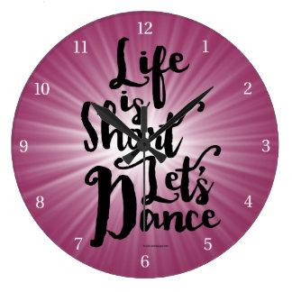 Life Is Short Let's Dance Large Clock