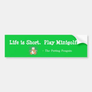 Life is Short. Play Minigolf Bumper Sticker