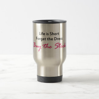 """Life is Short"" Quote Travel Mug"