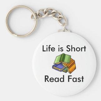 Life is Short, Read Fast Key Ring