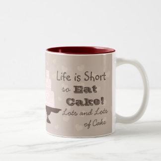 """Life is short, so eat cake"" Two-Tone Mug"