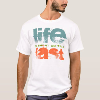 Life Is Short Talk Fast Text Design T-shirt