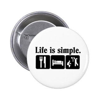 Life is simple 6 cm round badge