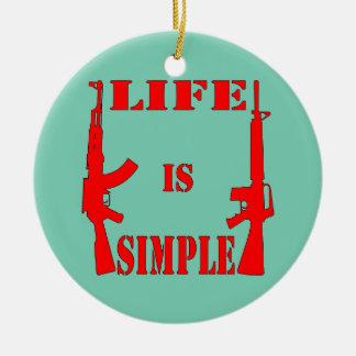 Life Is Simple AK-47 AR-15 Ceramic Ornament