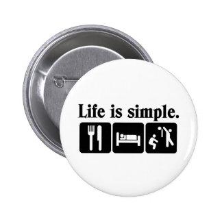 Life is simple 6 cm round badge