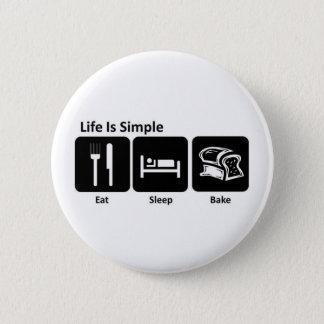 Life is simple Eat sleep bake 6 Cm Round Badge