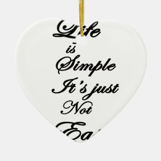 life is simple it is not easy ceramic heart decoration