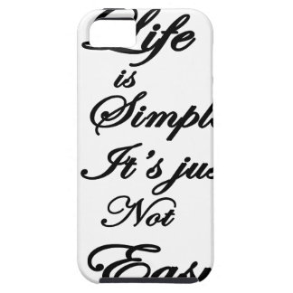 life is simple it is not easy iPhone 5 covers