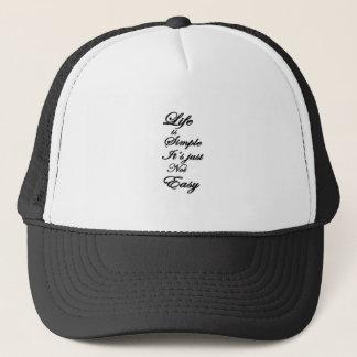 life is simple it is not easy trucker hat