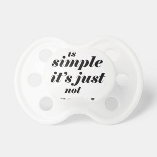 life is simple it;s just note easy dummy