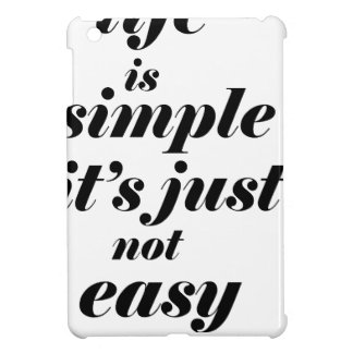 life is simple it;s just note easy iPad mini covers
