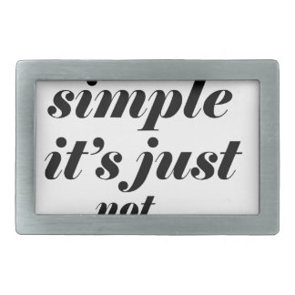 life is simple it;s just note easy rectangular belt buckle