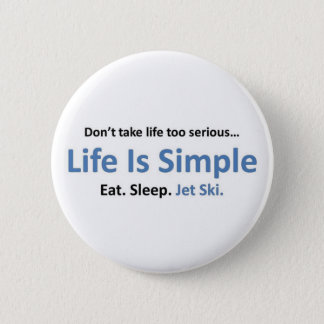 Life is simple, Jet ski. 6 Cm Round Badge